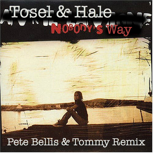 Tosel & Hale - Nobody's Way (Pete Bellis & Tommy Remix)