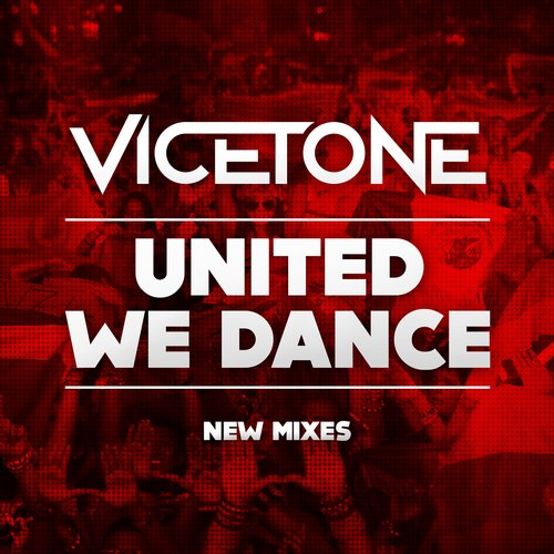 Vicetone - United We Dance (Vicetone Edit)