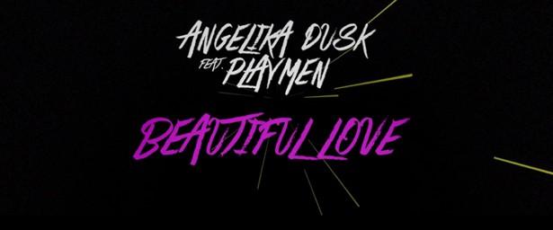 Angelika Dusk feat. Playmen – Beautiful Love (VIDEO)