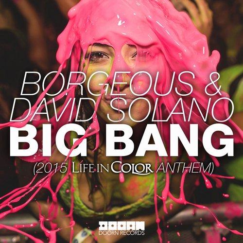 Borgeous & David Solano - Big Bang (2015 Life In Color Anthem)