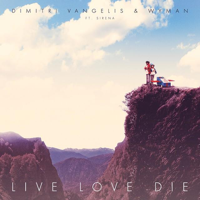 Dimitri Vangelis & Wyman ft. Sirena - Live Love Die