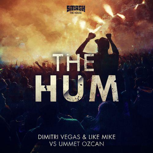 Dimitri Vegas & Like Mike vs Ummet Ozcan - The Hum (Preview)