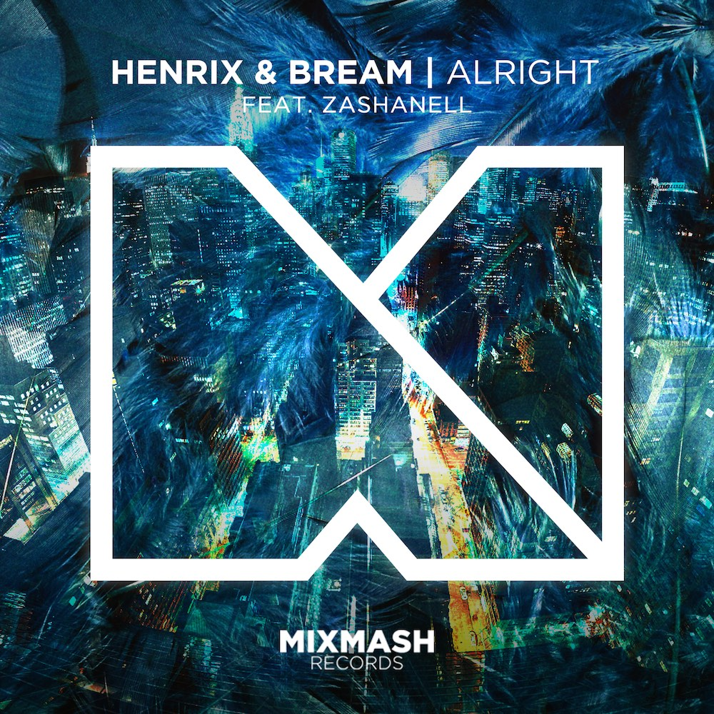 Henrix & Bream (Ft. Zashanell) - Alright