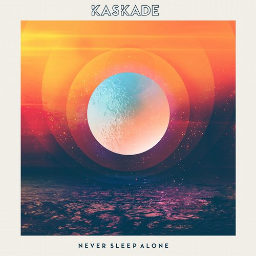 Kaskade Never Sleep Alone