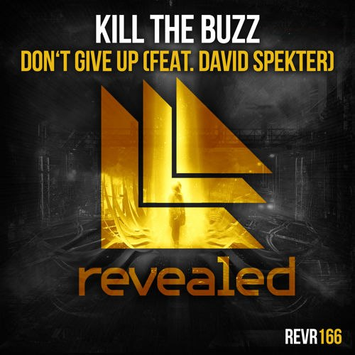 Kill The Buzz feat. David Spekter – Don't Give Up (Preview)
