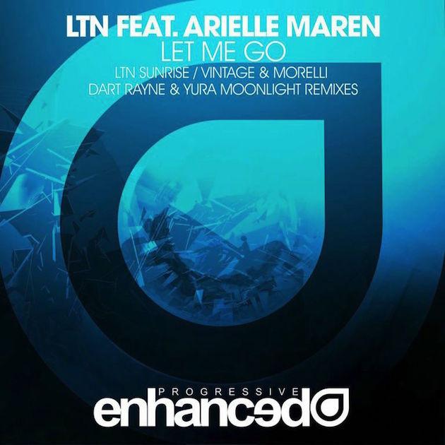 LTN feat. Arielle Maren – Let Me Go (Remixes)