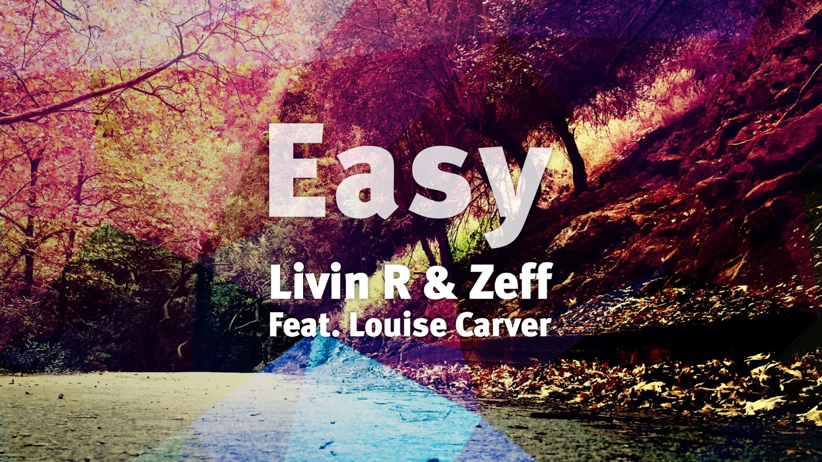 Livin R & Zeff feat. Louise Carver – Easy (One & One Remix)