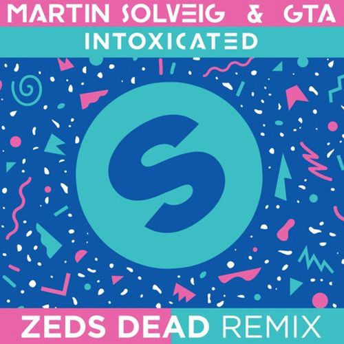 Martin Solveig & GTA – Intoxicated (Zeds Dead Remix)