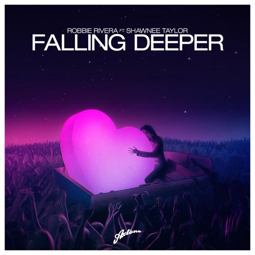 Robbie Rivera feat. Shawnee Taylor – Falling Deeper
