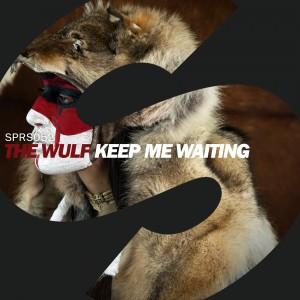 SPRS The Wulf - Keep Me Waiting