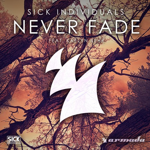 Sick Individuals feat. Kaelyn Behr - Never Fade