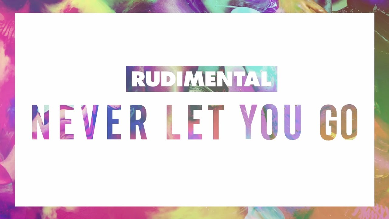 rudimental-never-let-you-go