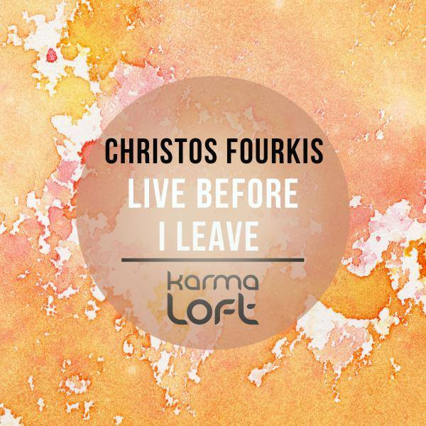 Christos Fourkis - Live Before I Leave (Roni Iron Acid Age Mix)