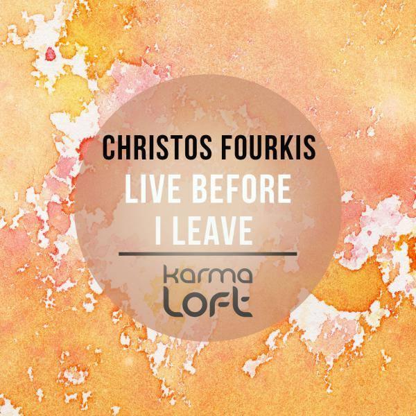 Christos Fourkis - Live Before I Leave (Roni Iron Acid Age Mix)