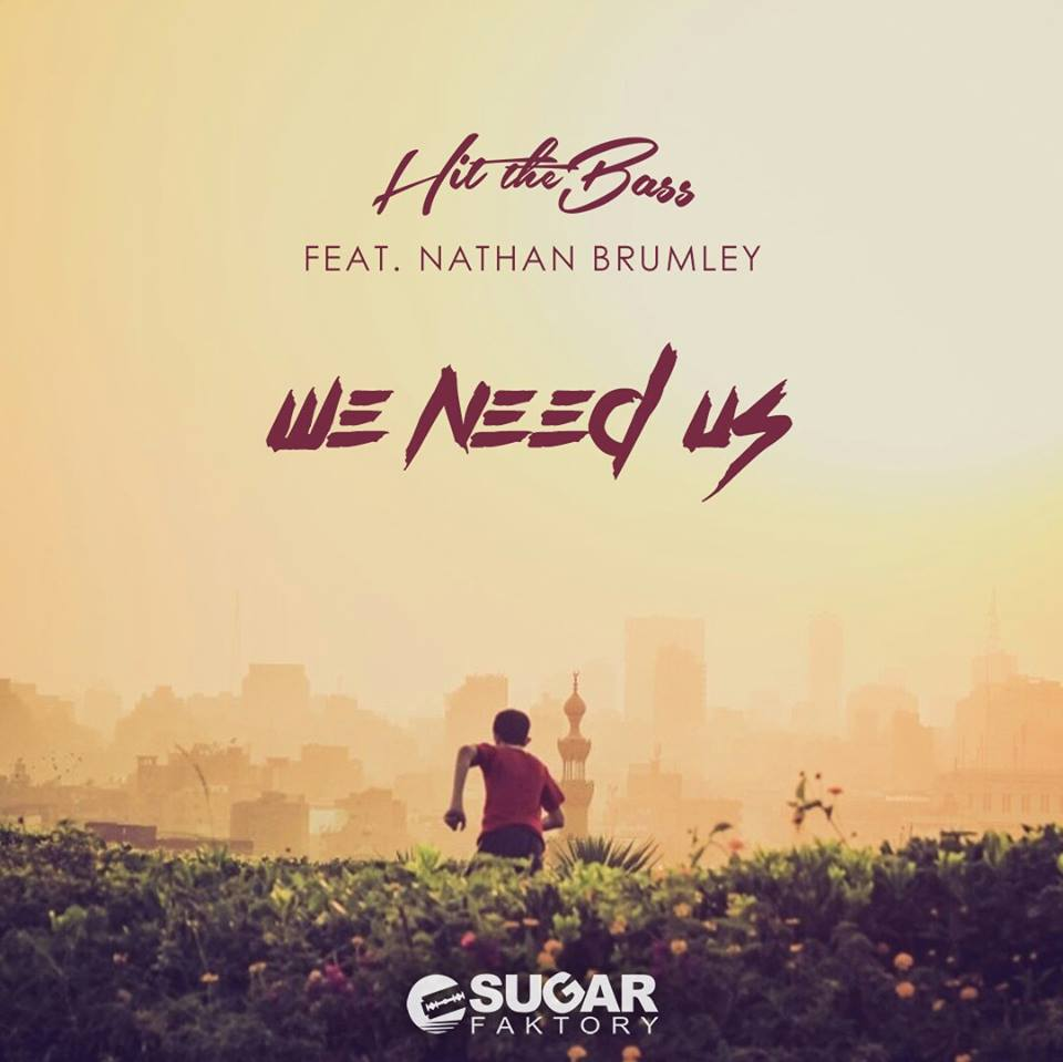 Hit The Bass Ft. Nathan Brumley - We Need Us