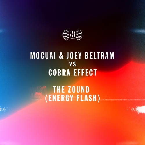MOGUAI & Joey Beltram vs Cobra Effect – The Zound (Energy Flash)