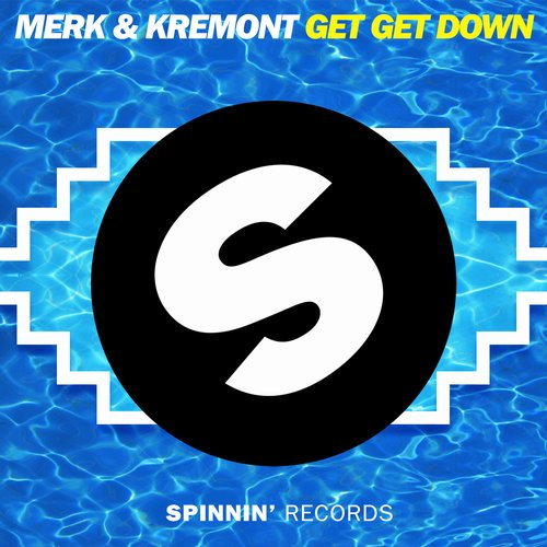 Merk & Kremont - Get Get Down