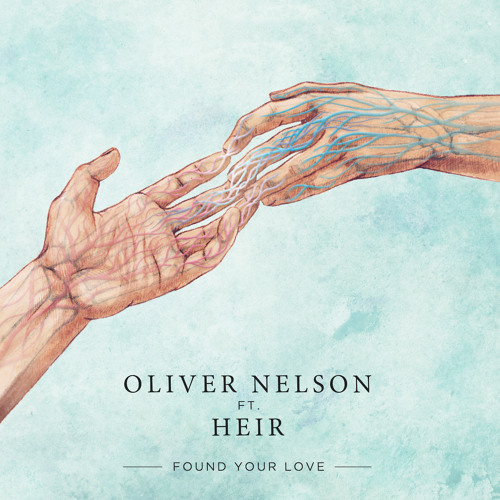 Oliver Nelson Ft. Heir - Found Your Love