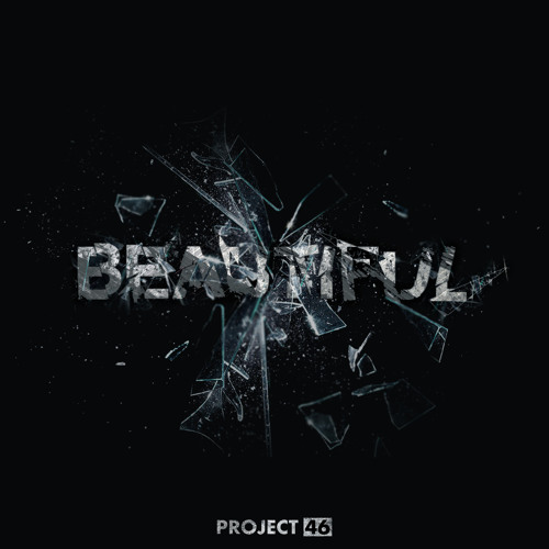 Project 46 beautiful