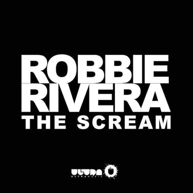 Robbie Rivera – The Scream (Preview)