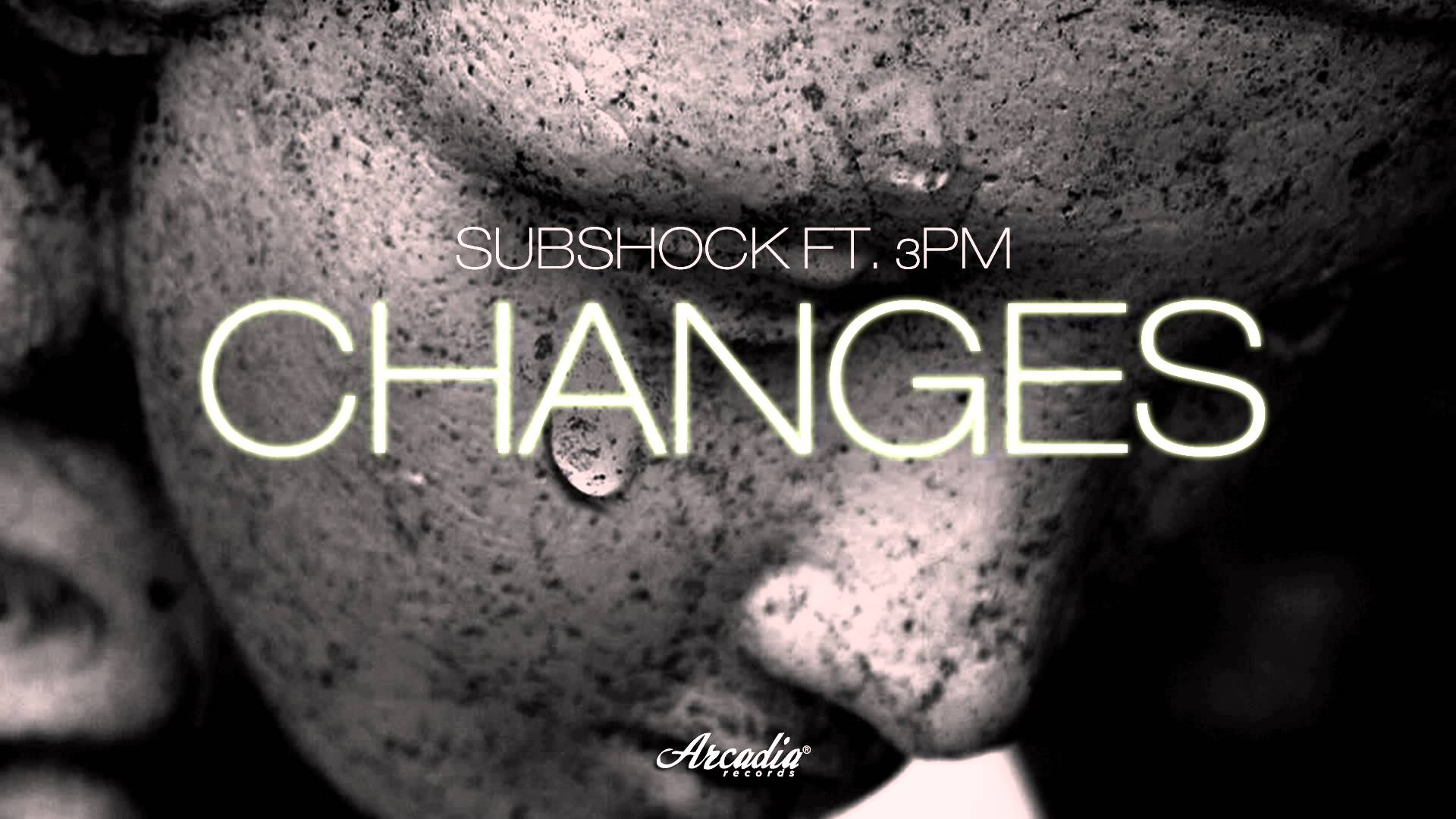 Subshock Feat. 3PM- Changes