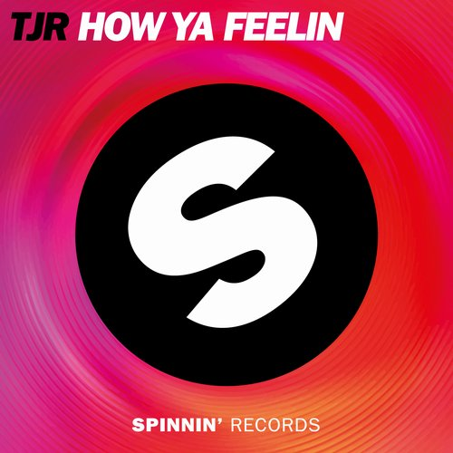TJR - How Ya Feelin