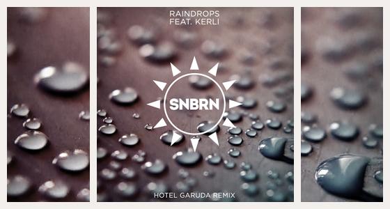 SNBRN feat. Kerli – Raindrops (Hotel Garuda Remix)