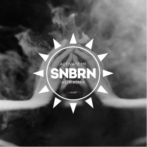 ASTR – Activate Me (SNBRN Remix) (FD)