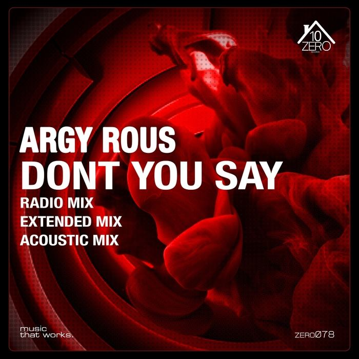 Argy Rous Feat. Gale – Don't You Say (You Love Me)