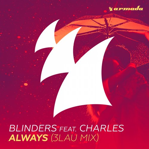 Blinders feat. Charles - Always (3LAU Mix)
