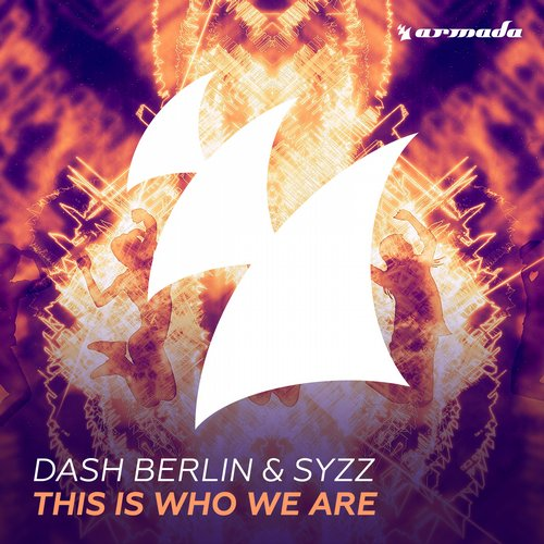 Dash Berlin & Syzz - This Is Who We Are