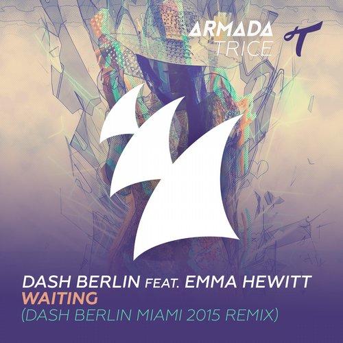 Dash Berlin ft. Emma Hewitt - Waiting (Dash Berlin Miami 2015 Mix)
