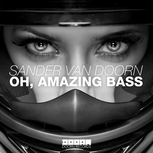 Sander van Doorn - Oh, Amazing Bass