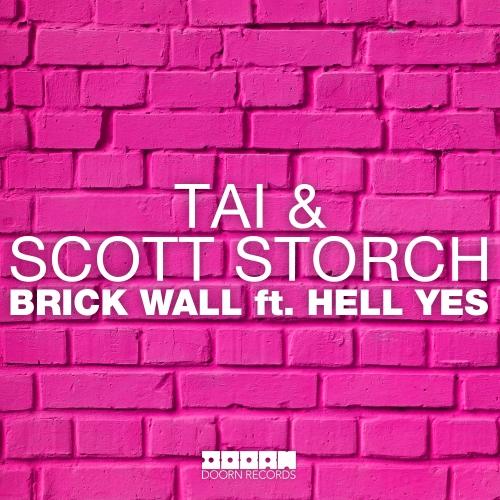 TAI & Scott Storch Ft. Hell Yes - Brick Wall
