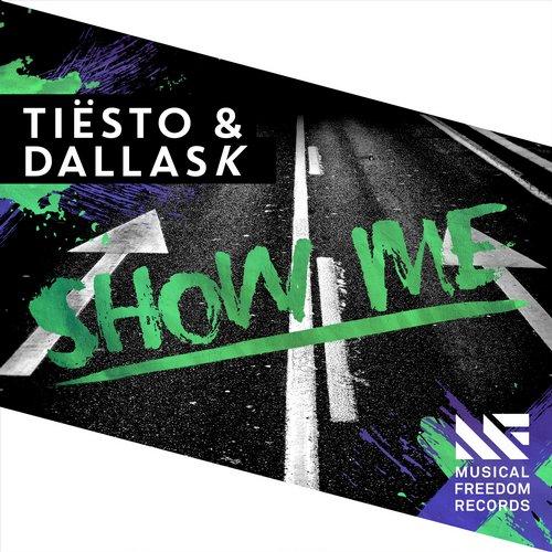 Tiësto & DallasK - Show Me