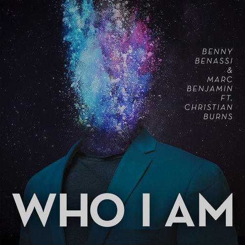 Benny Benassi & Marc Benjamin ft Christian Burns – Who I Am