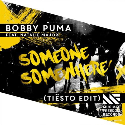 Bobby Puma feat. Natalie Major - Someone Somewhere (Tiësto Edit)