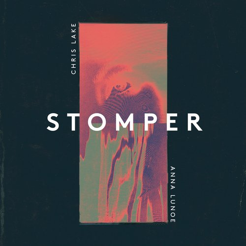 Chris Lake & Anna Lunoe – Stomper
