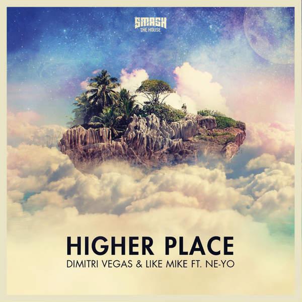 Dimitri Vegas & Like Mike feat NeYo - Higher Place (Bassjackers Remix)