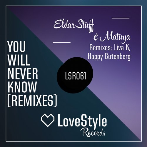 Eldar Stuff & Matuya - You WIll Never Know (Liva K Remix)