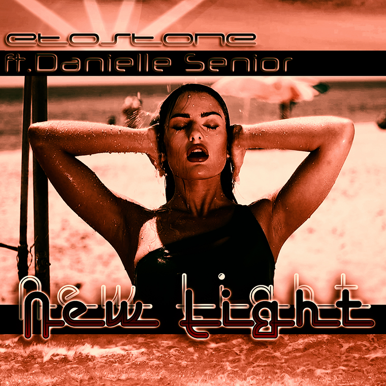 Etostone feat. Danielle Senior - New Light