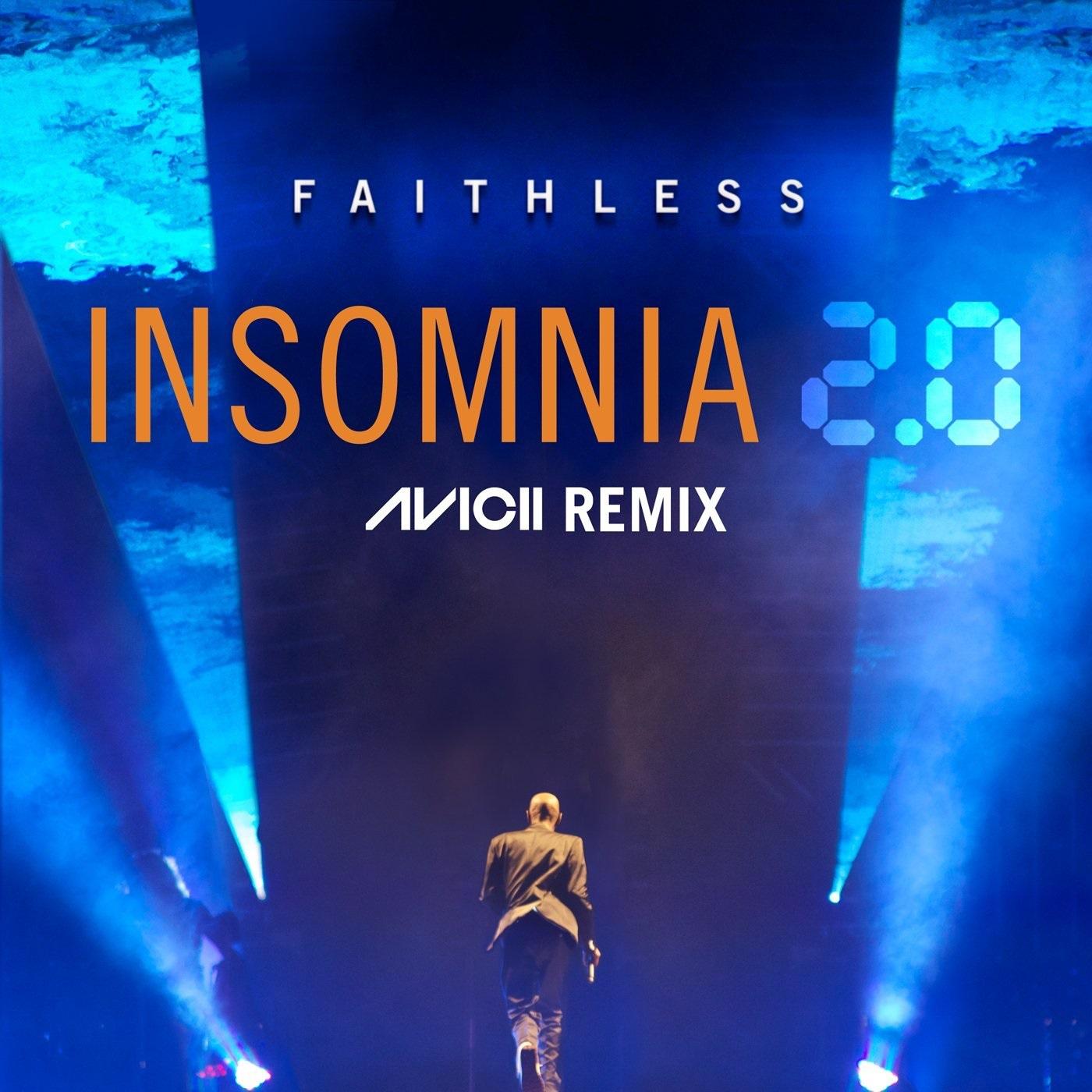 Faithless - Insomnia 2.0 (Avicii Remix)