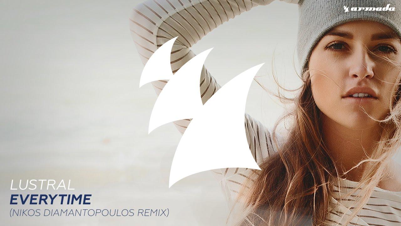Lustral – Everytime (Nikos Diamantopoulos Remix)