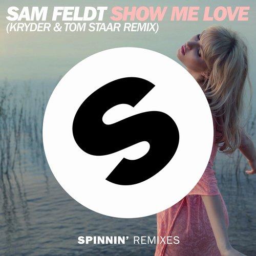 Sam Feldt - Show Me Love (Kryder & Tom Staar Remix)