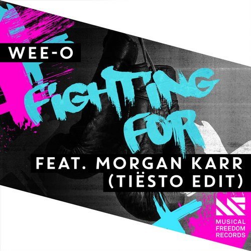 WEE-O feat. Morgan Karr - Fighting For (Tiësto Edit)