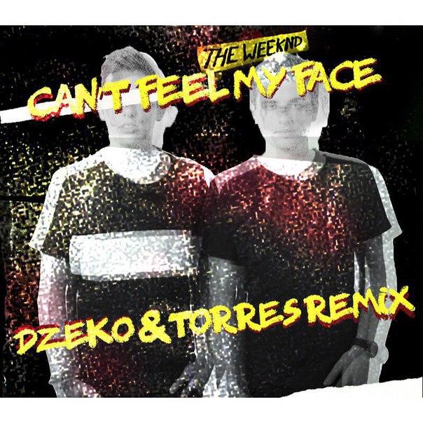 Can't Feel My Face (Dzeko & Torres Remix)