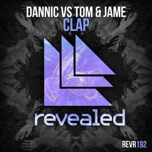 Dannic vs Tom & Jame - Clap