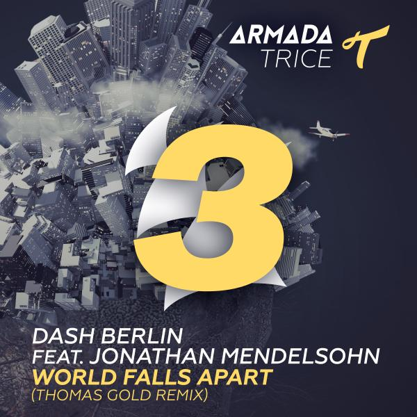 Dash Berlin feat. Jonathan Mendelsohn – World Falls Apart (Thomas Gold Remix)