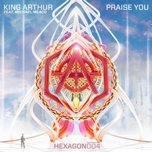 King Arthur ft. Michael Meaco – Praise You