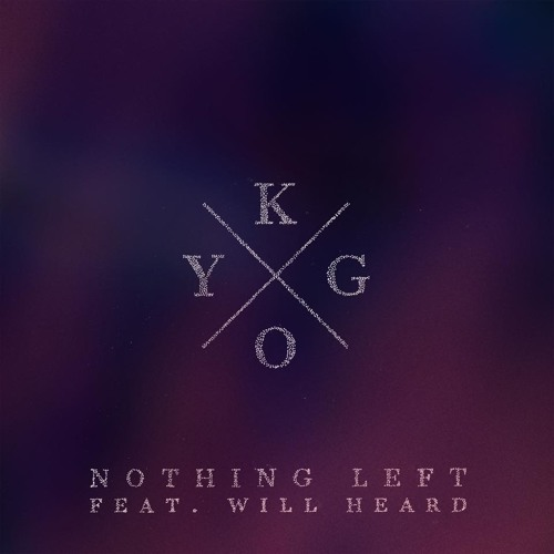 Kygo Ft. Will Heard - Nothing Left